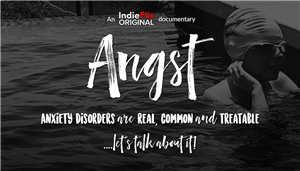Upcoming Film Event:  Angst, Raising awareness around Anxiety