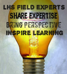 LHS Field Experts Share Expertise